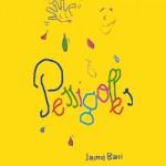 Pessigolles – Jaume Barri