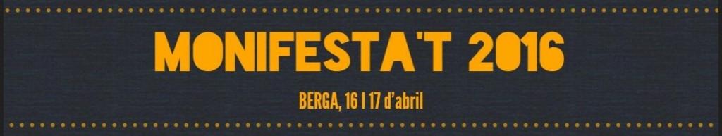 MONIFESTA'T-2016 ESPLAC – Berga, el 16 i 17 d'abril