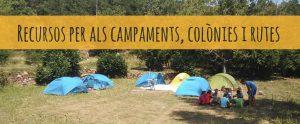 Recursos perquè la preparació de campaments, colònies i rutes sigui més senzilla!