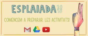 Comencem a preparar les activitats de l'Esplaiada 2018!