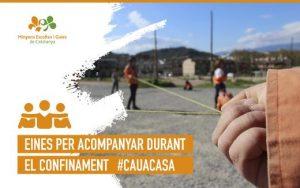Eines per acompanyar durant el confinament #CAUaCASA